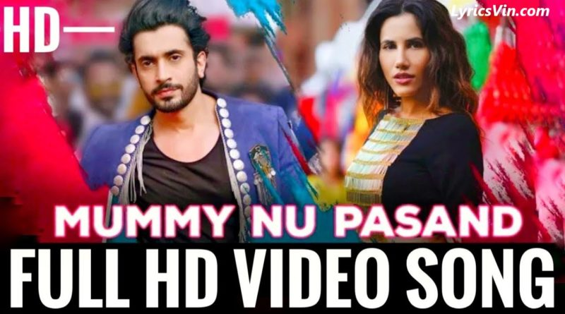 Mummy Nu Pasand Lyrics – Jai Mummy Di