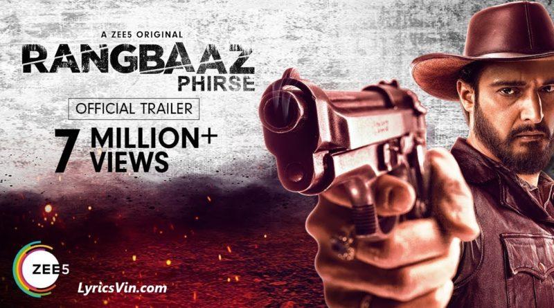 Rangbaaz Phirse Trailer