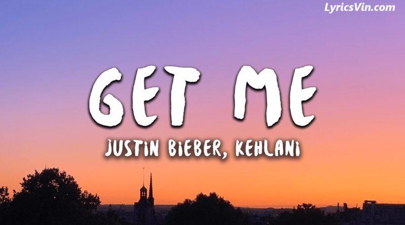 Get Me Lyrics - Justin Bieber