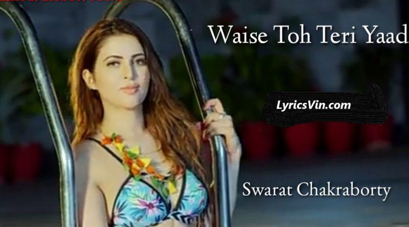 waise toh teri yaad lyrics