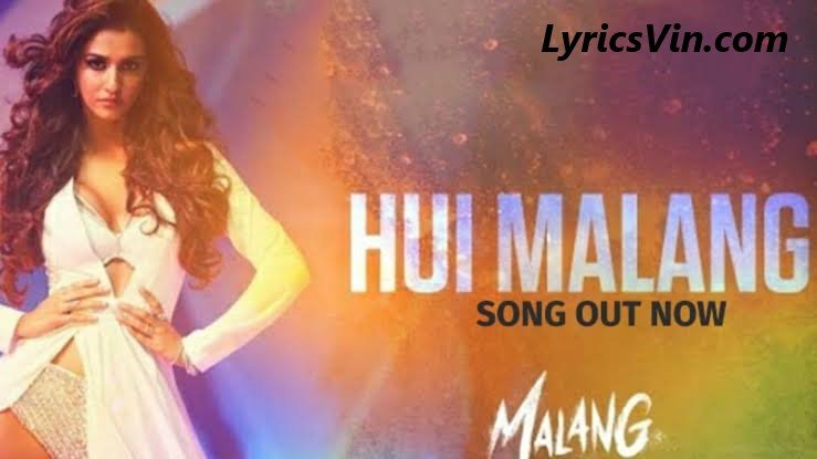 Hui Malang Lyrics Malang Lyricsvin