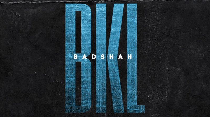 BKL-LYRICS-BADSHAH-lyrics