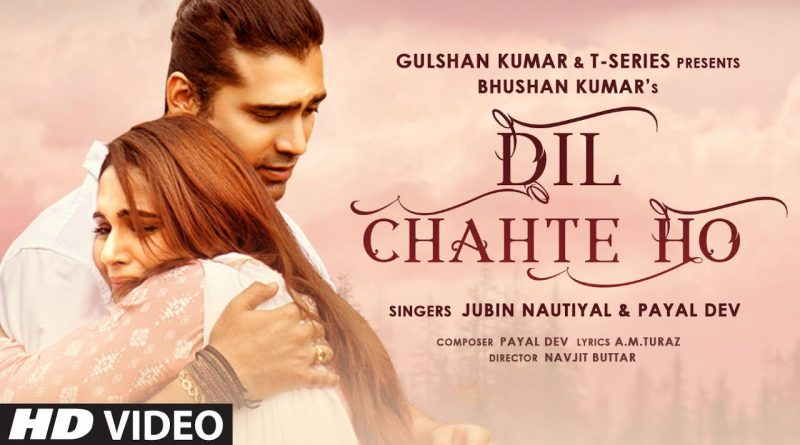 DIL-CHAHTE-HO-LYRICS-JUBIN-NAUTIYAL
