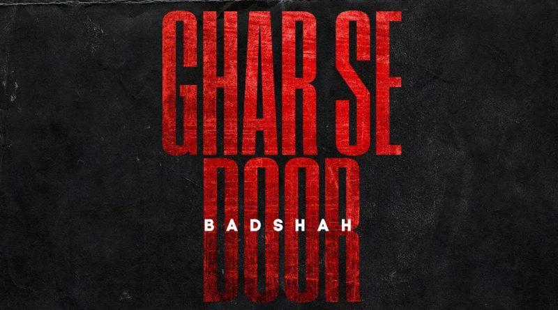 GHAR-SE-DOOR-LYRICS-BADSHAH