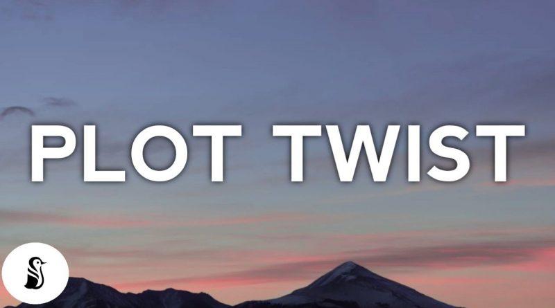 Plot-Twist-Lyrics