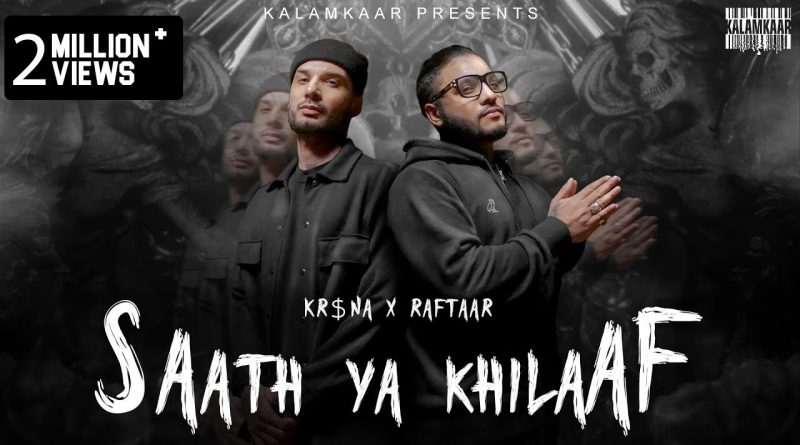 SAATH-YA-KHILAAF-LYRICS-RAFTAAR-x-KR$NA