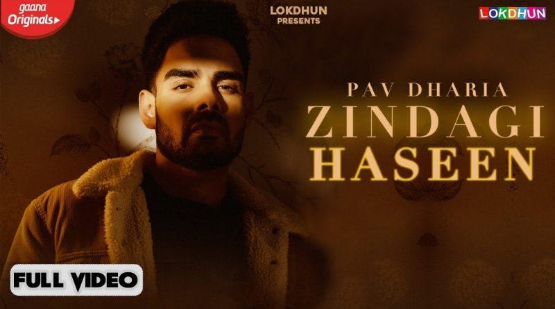 ZINDAGI-HASEEN-LYRICS-PAV-DHARIA