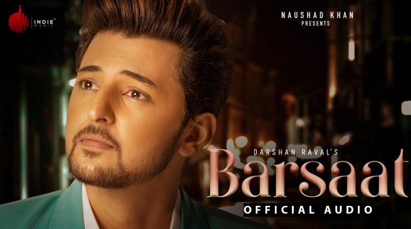 BARSAAT-LYRICS-DARSHAN-RAVAL