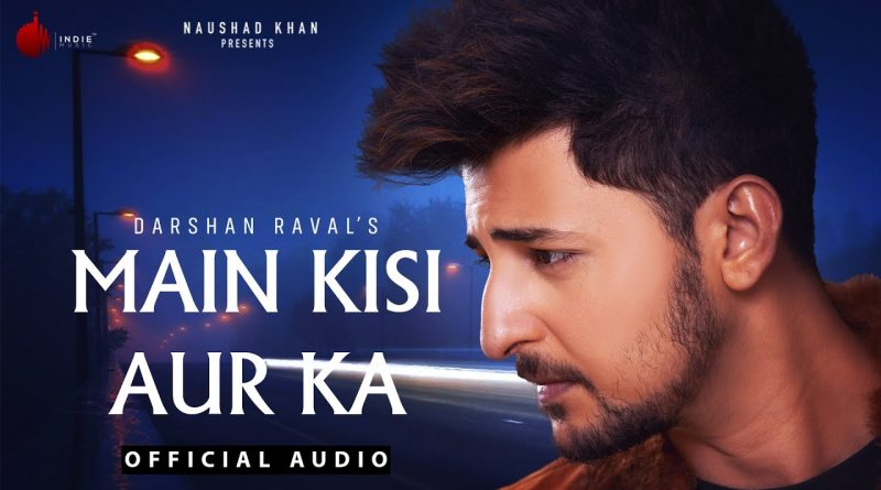 MAIN-KISI-AUR-KA-LYRICS-DARSHAN-RAVAL
