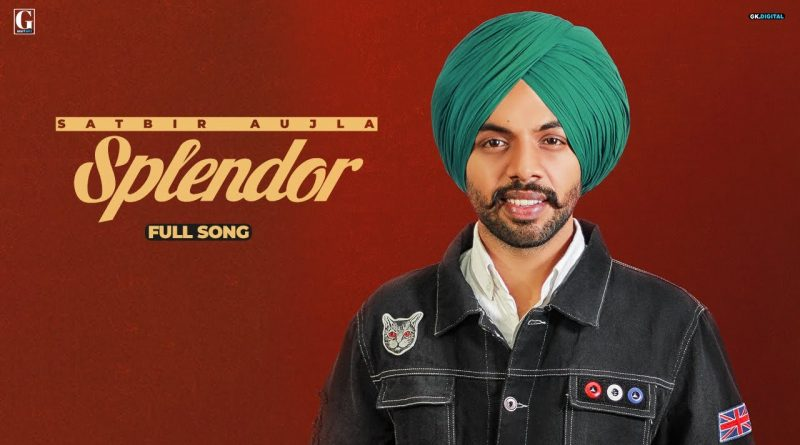 SPLENDOR-LYRICS-SATBIR-AUJLA