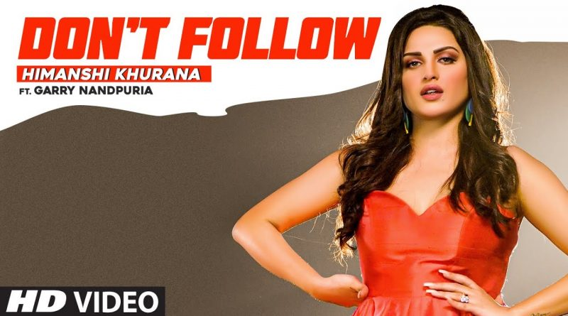 DON'T-FOLLOW-LYRICS-HIMANSHI-KHURANA-lyrics