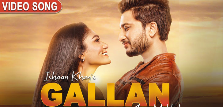 GALLAN-LYRICS-ISHAAN-KHAN