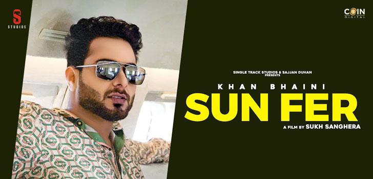 SUN-FER-LYRICS-KHAN-BHAINI