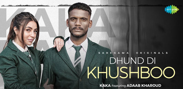 DHUND-DI-KHUSHBOO-LYRICS-KAKA