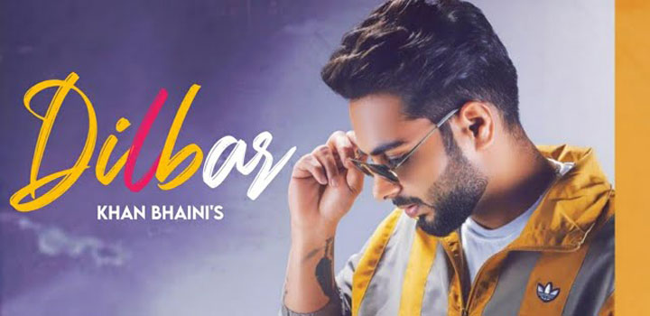 DILBAR-LYRICS-KHAN-BHAINI