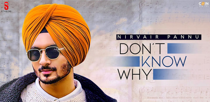 DON'T-KNOW-WHY-LYRICS-NIRVAIR-PANNU