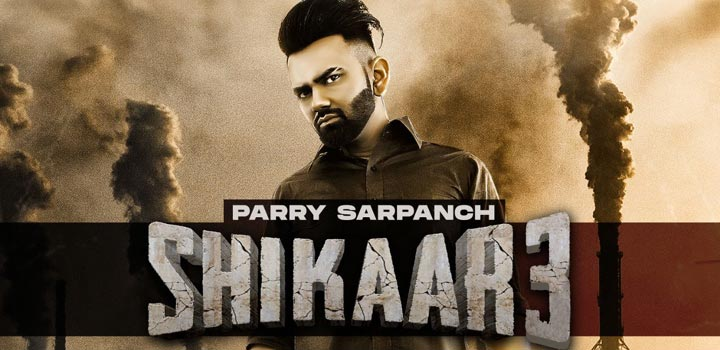 SHIKAAR-3-LYRICS-PARRY-SARPANCH-lyrics